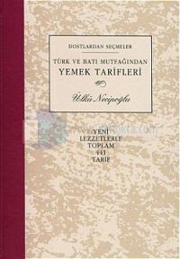 Türk ve Batı Mutfağından Yemek Tarifleri-Dostlardan Seçmeler