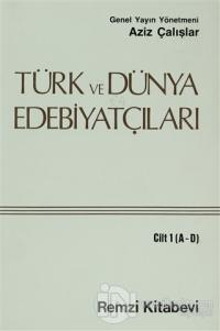 Türk ve Dünya Edebiyatçıları Cilt: 1 (A-D)