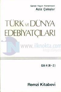 Türk ve Dünya Edebiyatçıları Cilt: 4 (R-Z)