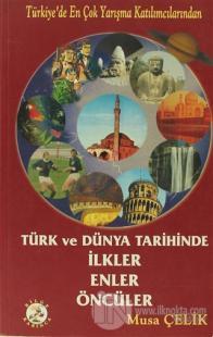 Türk ve Dünya Tarihinde İlkler, Enler, Öncüler