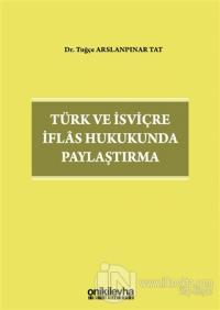 Türk ve İsviçre İflas Hukukunda Paylaştırma (Ciltli)
