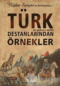 Türk ve Yabancı Milli Destanlarından Örnekler
