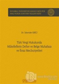 Türk Vergi Hukukunda Mükelleflerin Defter ve Belge Muhafaza ve İbraz Mecburiyetleri (Ciltli)
