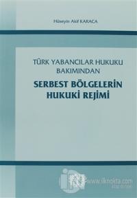 Türk Yabancılar Hukuku Bakımından Serbest Bölgelerin Hukuki Rejimi