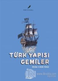 Türk Yapısı Gemiler (Ciltli)