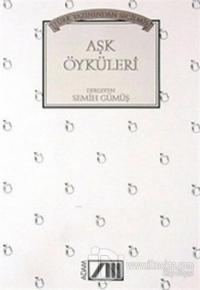 Türk Yazınından Seçilmiş Aşk Öyküleri