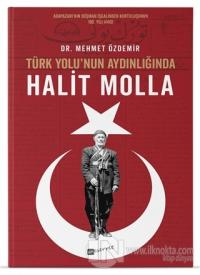 Türk Yolu'nun Aydınlığında Halit Molla