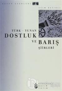 Türk - Yunan Dostluk ve Barış Şiirleri
