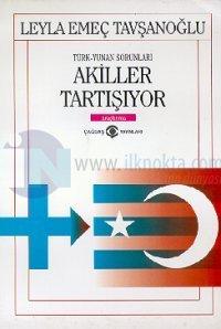 Türk - Yunan Sorunları Akiller Tartışıyor