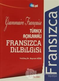 Türkçe Açıklamalı Fransızca Dilbilgisi