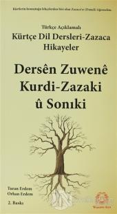 Türkçe Açıklamalı Kürtçe Dil Dersleri - Zazaca ve Hikayeler / Dersen Zuwene Kurdi-Zazaki ü Sonıki