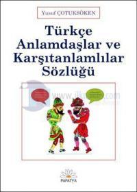 Türkçe Anlamdaşlar ve Karşıtlamlılar Sözlüğü