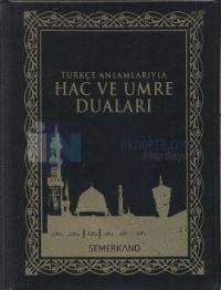 Türkçe Anlamlarıyla Hac ve Umre Duaları