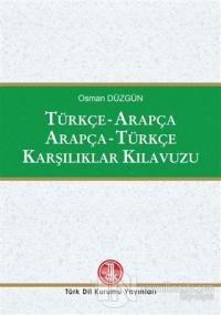 Türkçe - Arapça / Arapça - Türkçe Karşılıklar Kılavuzu (Ciltli)