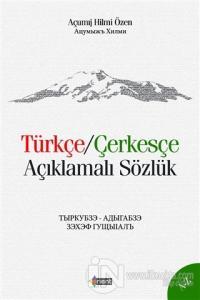Türkçe/Çerkesçe Açıklamalı Sözlük