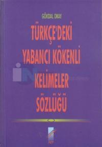 Türkçe'deki Yabancı Kökenli Kelimeler Sözlüğü