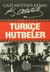 Türkçe Hutbeler %15 indirimli Mustafa Kemal Atatürk