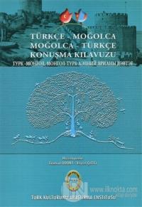 Türkçe - Moğolca Moğolca - Türkçe Konuşma Kılavuzu