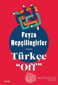 Türkçe Off %25 indirimli Feyza Hepçilingirler