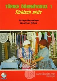 Türkçe Öğreniyoruz 1 - Türkçe-Boşnakça Anahtar Kitap