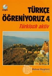 Türkçe Öğreniyoruz 4 Türkisch Aktiv