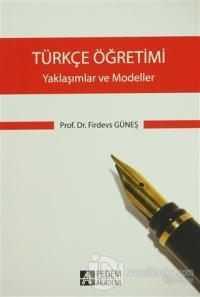 Türkçe Öğretimi - Yaklaşımlar ve Modeller