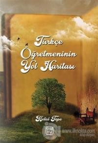 Türkçe Öğretmeninin Yol Haritası