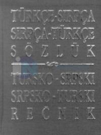 Türkçe - Sırpça / Sırpça - Türkçe Sözlük Tursko - Srpskı / Srpsko - Turskı Recnik