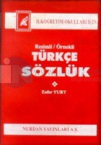 Türkçe Sözlük İlköğretim Okulları İçin Resimli / Örnekli