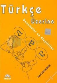 Türkçe Üzerine - 1 Denemeler ve Eleştiriler