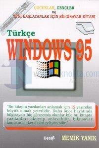 Türkçe Windows 95Çocuklar, Gençler ve Yeni Başlayanlar İçin Bilgisayar Kitabı