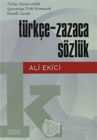 Türkçe - Zazaca Sözlük / Türkçe - Zazaca Sözlük Qesexaniya Tırki - Kırmancki Dımılki - Zazaki