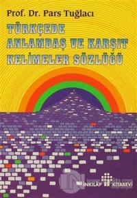 Türkçede Anlamdaş ve Karşıt Kelimeler Sözlüğü