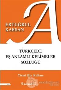 Türkçede Eş Anlamlı Kelimeler Sözlüğü Ertuğrul Karsan