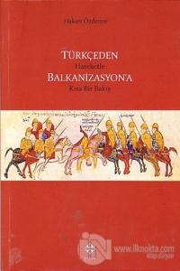 Türkçeden Hareketle Balkanizasyon'a Kısa Bir Bakış