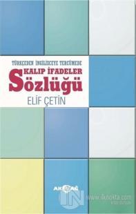 Türkçeden İngilizceye Tercümede Kalıp İfadeler Sözlüğü
