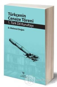Türkçenin Cenaze Töreni - 1. Türk Dil Kurultayı