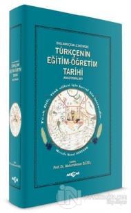 Türkçenin Eğitim - Öğretim Tarihi Araştırmaları (Ciltli)