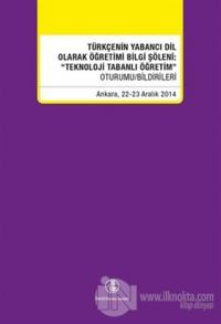 Türkçenin Yabancı Dil Olarak Öğretimi Bilgi Şöleni: Teknoloji Tabanlı Öğretim