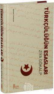Türkçülüğün Esasları (Ciltli) %15 indirimli Ziya Gökalp