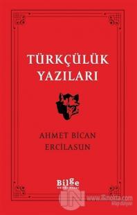 Türkçülük Yazıları Ahmet Bican Ercilasun