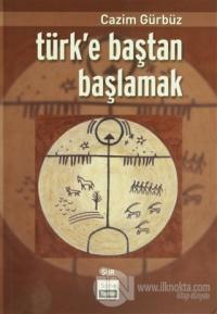 Türk'e Baştan Başlamak - Şiir %10 indirimli Cazim Gürbüz