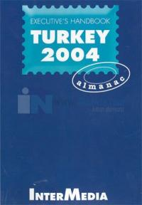Turkey Almanac 2004Executive's Handbook