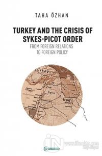 Turkey And The Crisis Of Sykes-Picot Order