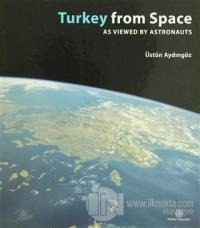 Turkey From Space As Viewed By Astronauts (Ciltli)