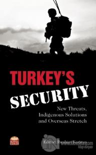 Turkey's Security: New Threats Indigenous Solutions and Overseas Stret