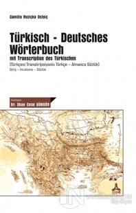 Türkisch-Deutsches Wörterbuch mit Transcription des Türkischen (Türkçesi Transkripsiyonlu Türkçe - Almanca Sözlük)
