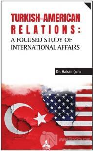 Turkish-American Relations: A Focused Study of International Affairs