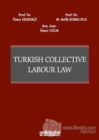 Turkish Collective Labour Law (Ciltli) Ömer Ekmekçi
