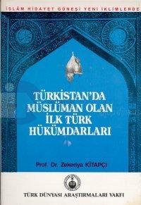 Türkistan'da Müslüman Olan İlk Türk Hükümdarları